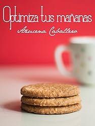 Optimiza tus mañanas (Spanish Edition)