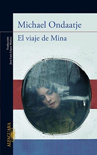 Descargar Libro El Viaje De Mina Michael Ondaatje