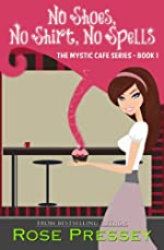 No Shoes, No Shirt, No Spells: A Magic Baking Cozy Mystery (Mystic Cafe Series Book 1)