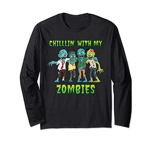 Chillin With My Zombies Halloween Funny  Long Sleeve - Long Sleeve Zombies Funny