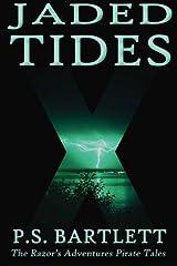 Jaded Tides (The Razor's Adventures Pirate Tales) (Volume 2) Paperback
