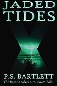 Jaded Tides (The Razor's Adventures Pirate Tales) (Volume 2)
