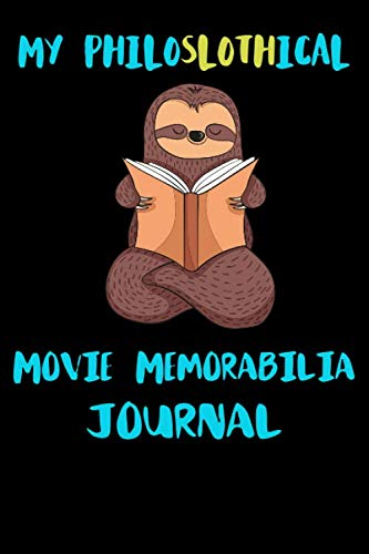 My Philoslothical Movie Memorabilia Journal: Blank Lined Notebook Journal Gift Idea For (Lazy) Sloth Spirit Animal Lovers
