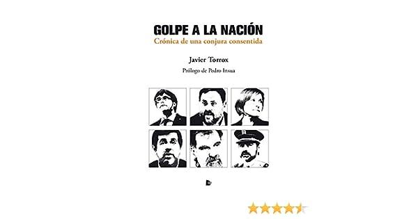 Golpe a la Nación: Crónica de una conjura consentida: Amazon.es ...