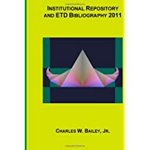 Institutional Repository and ETD Bibliography 2011