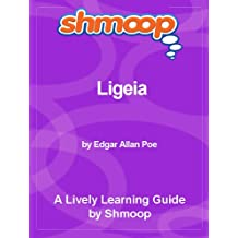Ligeia: Complete Text with Integrated Study Guide from Shmoop