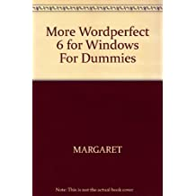 More Wordperfect 6 for Windows for Dummies