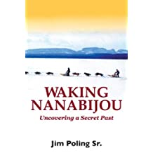 Waking Nanabijou: Uncovering a Secret Past