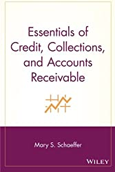 Essentials of Credit, Collections, and Accounts Receivable (Essentials Series)