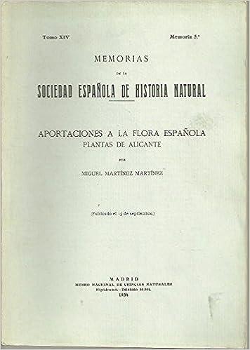 MEMORIAS DE LA REAL SOCIEDAD ESPAÑOLA DE HISTORIA NATURAL. TOMO XIV. MEMORIA 5. APORTACIONES A LA FLORA ESPAÑOLA. PLANTAS DE ALICANTE.