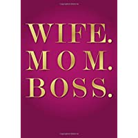 Wife. Mom. Boss. Undated Daily Planner (7 x 10 Inches): Empowerment Quote Cover Planner (Pink & Gold) with To Do List, Goal Tracker, Habit Tracker and ... with 2018 & 2019 Calendars Included)
