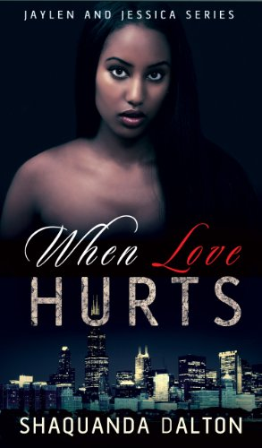 When Love Hurts (Jaylen and Jessica Book 1)
