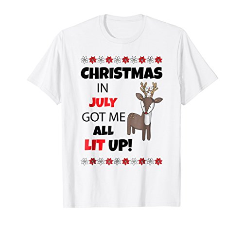 Christmas In July Got Me All Lit Up Shirt Reindeer BW1 -