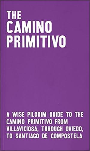 Amazon.com: The Camino Primitivo - A Wise Pilgrim Guide to ...