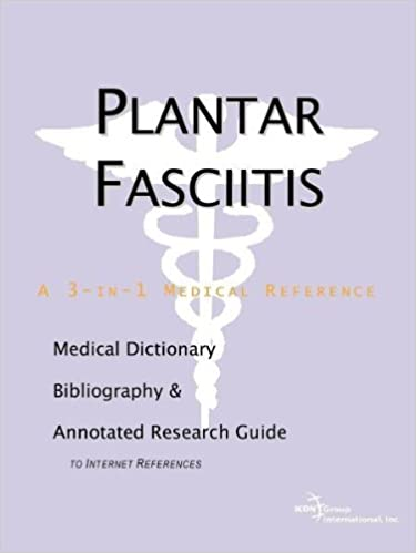 Plantar Fasciitis - A Medical Dictionary, Bibliography, and Annotated Research Guide to Internet References