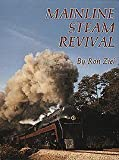 Mainline Steam Revival, Ron Ziel, 0848808630