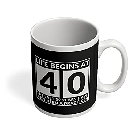 Buy PosterGuy Coffee Mugs - Life Begins at 40 The Last 39 Years Have