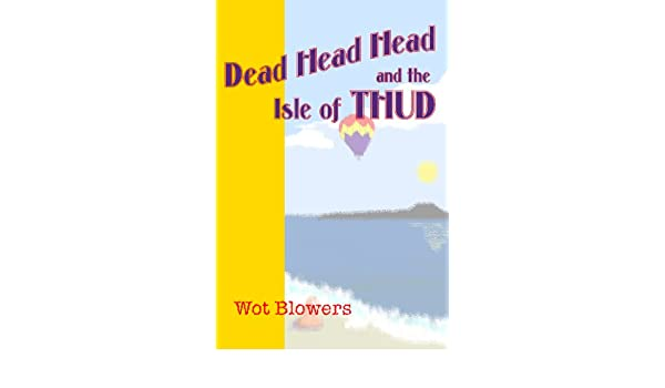 Dead Head Head and the Isle of Thud