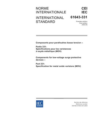 IEC 61643-331 Ed. 1.0 b:2003, Components for low-voltage surge protective devices - Part 331: Specification for metal oxide varistors (MOV)