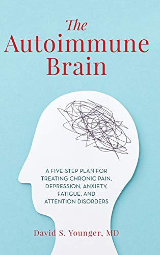 The Autoimmune Brain: A Five-Step Plan for Treating
