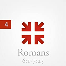Romans: The Greatest Letter Ever Written, Part 4