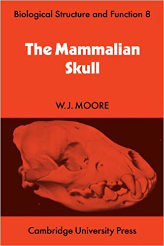 Book The Mammalian Skull (Biological Structure and Function Books)