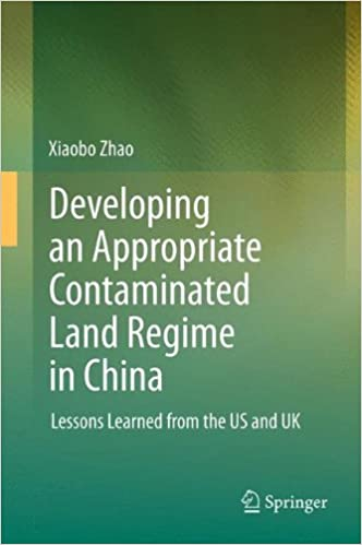 Téléchargez les meilleures ventes Developing an Appropriate Contaminated Land Regime in China: Lessons Learned from the US and UK by Xiaobo Zhao (2012-12-12) B01JXUNMS4 PDF DJVU FB2
