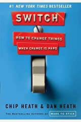 Switch: How to Change Things When Change Is Hard by Chip Heath Dan Heath(2010-02-16) Unknown Binding