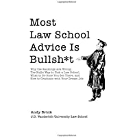 Most Law School Advice Is Bullsh*t: Why the Rankings Are Wrong, The Right Way to Pick a Law School, What to Do Once You…
