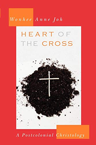 Heart of the Cross: A Postcolonial Christology