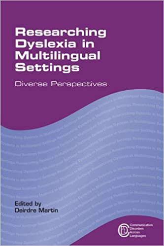 Researching Dyslexia in Multilingual Settings: Diverse Perspectives (Communication Disorders Across Languages)
