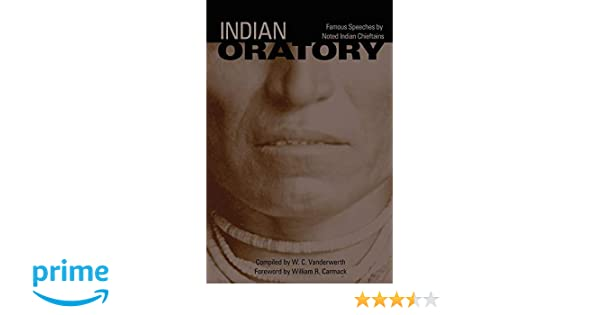 Indian Oratory: Famous Speeches by Noted Indian Chiefs (The