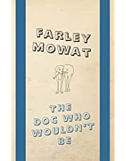 The Dog Who Wouldn't Be: Penguin Modern Classics Edition