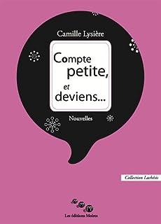 Compte petite, et deviens..., Lysière, Camille