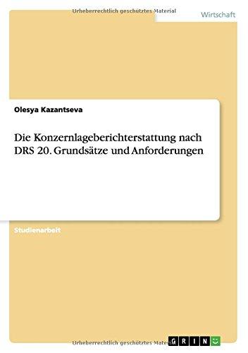 Die Konzernlageberichterstattung nach DRS 20. Grundsätze und Anforderungen (German Edition) pdf