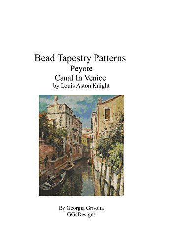 Bead Tapestry Patterns Peyote Canal In Venice by Louis Aston Knight - Canal Tapestry
