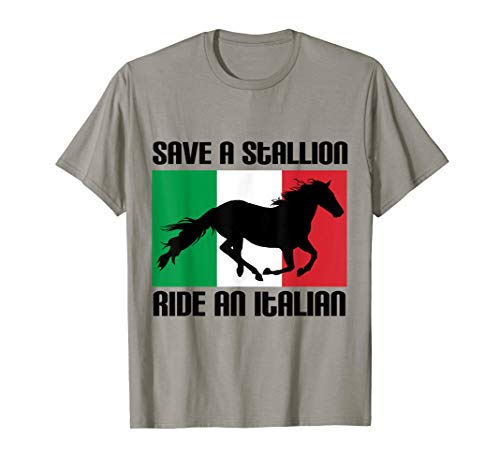 Save a Stallion Ride an Italian Funny T Shirt