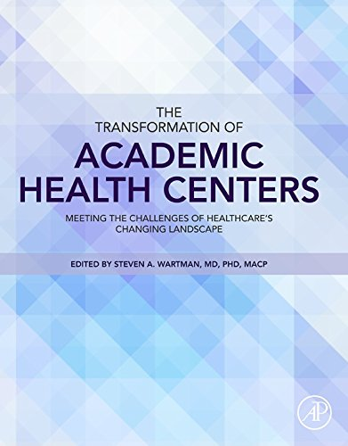 The Transformation of Academic Health Centers: Meeting the Challenges of Healthcare's Changing Landscape Pdf