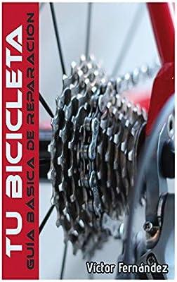 Tu Bicicleta.: Guia basica de reparacion.: Amazon.es: Fernandez, Victor: Libros
