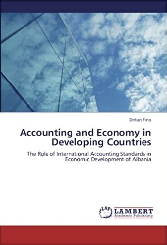 Accounting and Economy in Developing Countries: The Role of International Accounting Standards in Economic Development of Albania