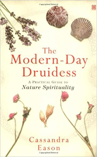 The Modern-Day Druidess: A practical guide to nature spirituality