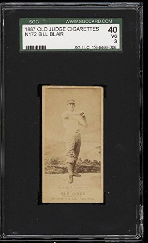 (HCW) 1887 Old Judge Cigarettes N172 BILL BLAIR SGC 40 ** First Baseball Card**