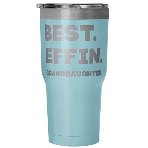 ArtsyMod BEST EFFIN GRANDDAUGHTER Premium Vacuum Tumbler, PERFECT FUNNY GIFT for Your Granddaughter from Grandfather, Grandmother! Humorous Gift, Attractive Water Tumbler, 30oz. (Light Blue)