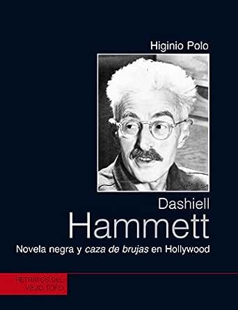 Dashiell Hammett. Novela negra y caza de brujas en Hollywood eBook ...
