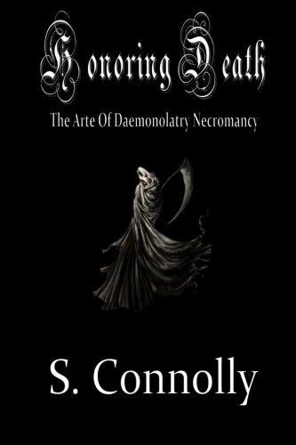 Download Honoring Death: The Arte of Daemonolatry Necromancy pdf epub