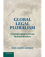 Global Legal Pluralism: A Jurisprudence of Law beyond Borders