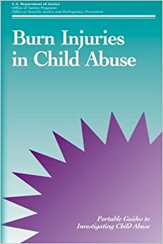 Book Burn Injuries in Child Abuse by U.S. Department of Justice (2012-08-11)
