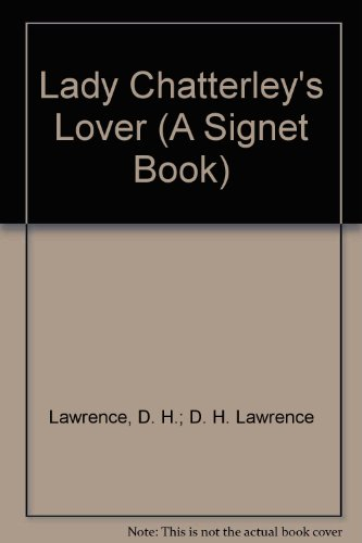 Lady Chatterley's Lover (A Signet Book)