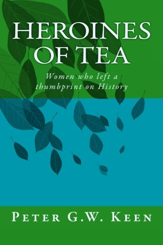 Heroines of Tea: Women who left a thumbprint on History
