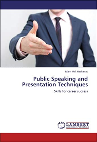 Public Speaking and Presentation Techniques: Skills for career success